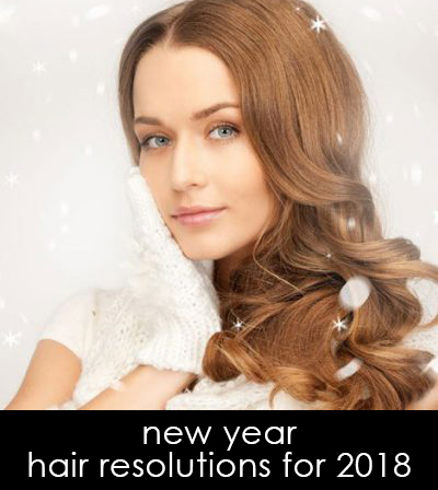 new year hair resolutions for 2018