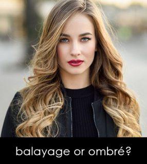 balayage or ombré?