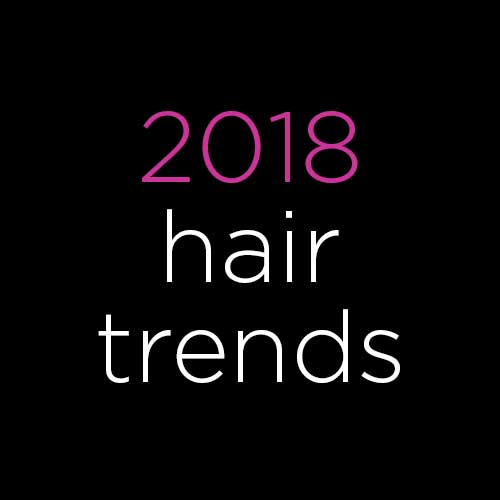 hairstyles trends for 2018