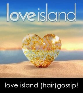 Love Island (Hair) Gossip!