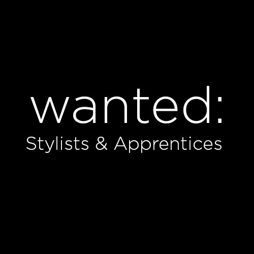 WANTED:  Stylists and Apprentices